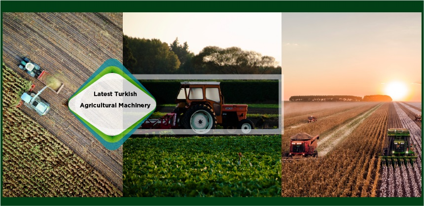 Latest Turkish Agricultural Machinary